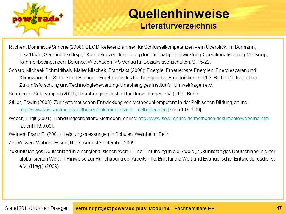 Verbundprojekt powerado-plus: Modul 14 – Fachseminare EE 47 Quellenhinweise Literaturverzeichnis Rychen, Dominique Simone (2008): OECD Referenzrahmen