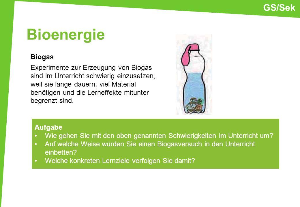Bioenergie Biogas Experimente zur Erzeugung von Biogas sind im Unterricht schwierig einzusetzen, weil sie lange dauern, viel Material benötigen und di