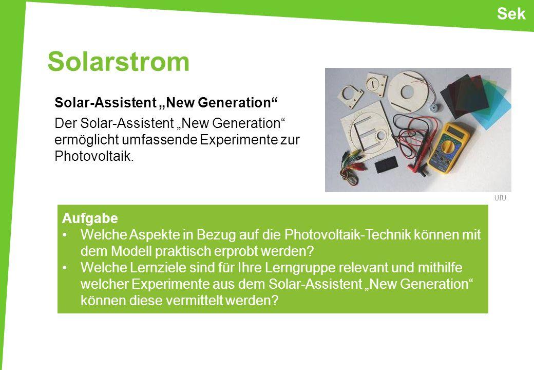 Solarstrom Solar-Assistent New Generation Der Solar-Assistent New Generation ermöglicht umfassende Experimente zur Photovoltaik. Aufgabe Welche Aspekt
