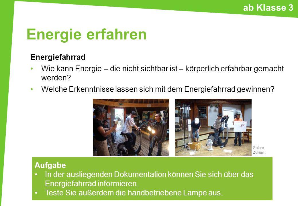 Energie erfahren Energiefahrrad Wie kann Energie – die nicht sichtbar ist – körperlich erfahrbar gemacht werden? Welche Erkenntnisse lassen sich mit d
