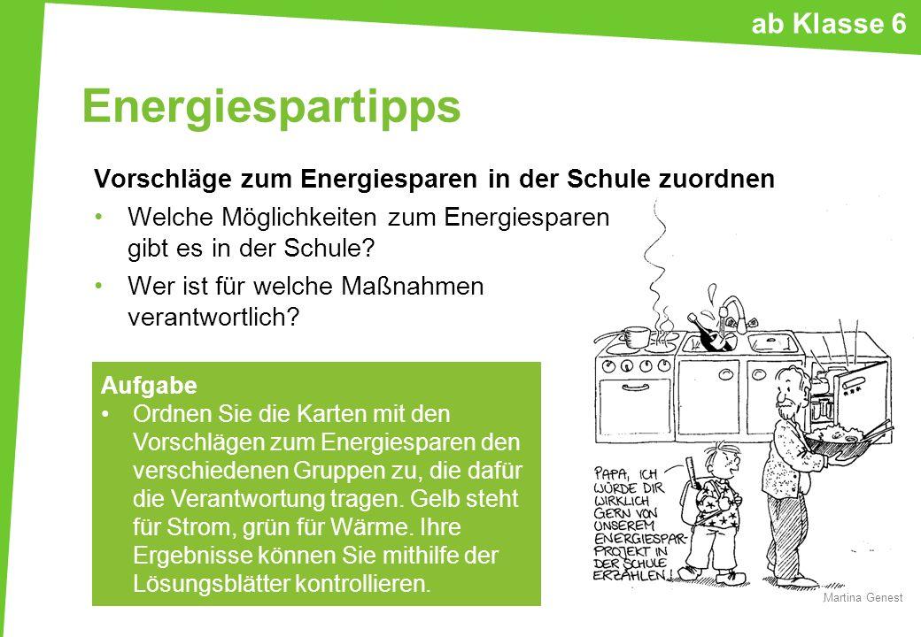 Energiespartipps Vorschläge zum Energiesparen in der Schule zuordnen Welche Möglichkeiten zum Energiesparen gibt es in der Schule? Wer ist für welche
