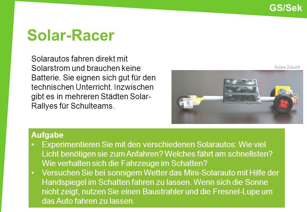 Solar-Racer Solarautos fahren direkt mit Solarstrom und brauchen keine Batterie. Sie eignen sich gut für den technischen Unterricht. Inzwischen gibt e