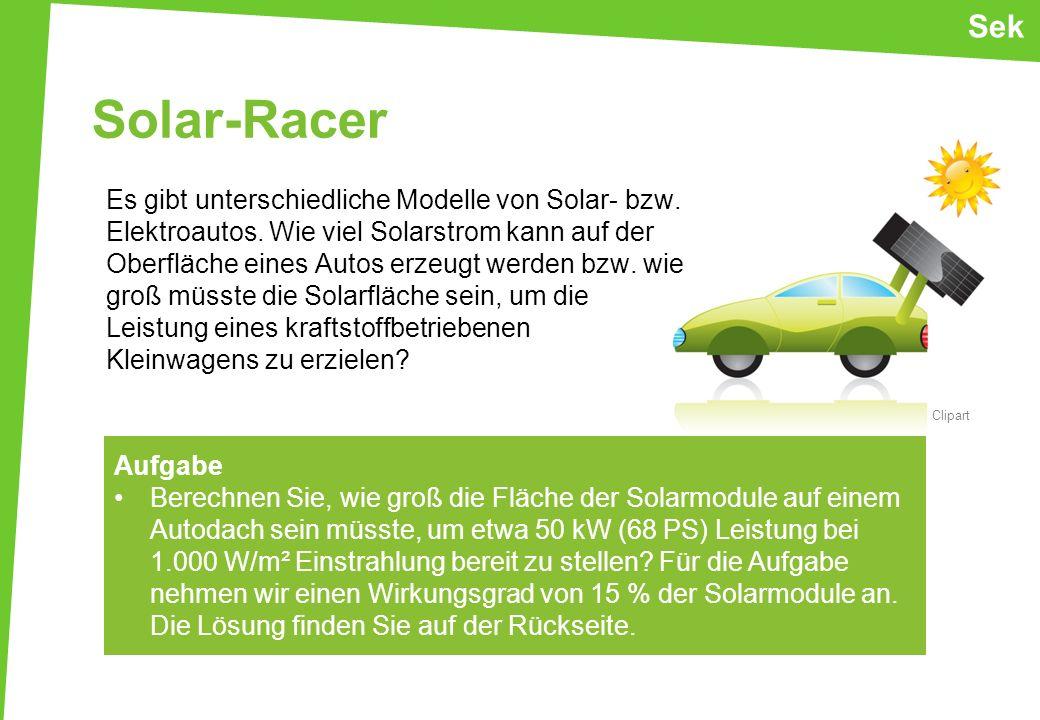Solar-Racer Es gibt unterschiedliche Modelle von Solar- bzw. Elektroautos. Wie viel Solarstrom kann auf der Oberfläche eines Autos erzeugt werden bzw.