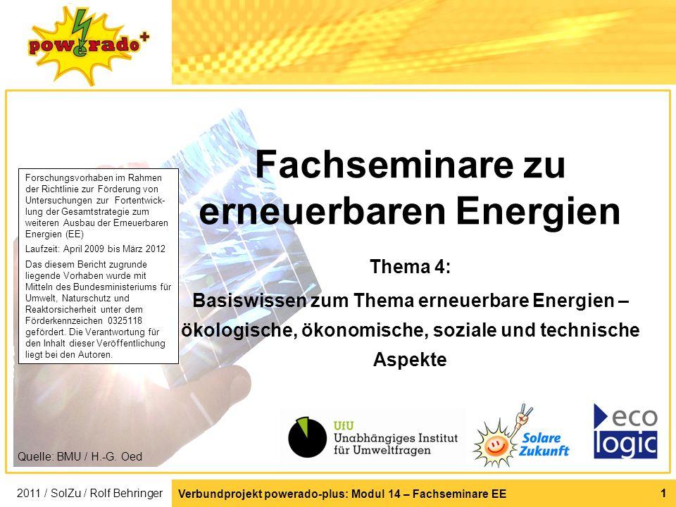 Verbundprojekt powerado-plus: Modul 14 – Fachseminare EE 1 Quelle: BMU / H.-G. Oed 1 Fachseminare zu erneuerbaren Energien Thema 4: Basiswissen zum Th