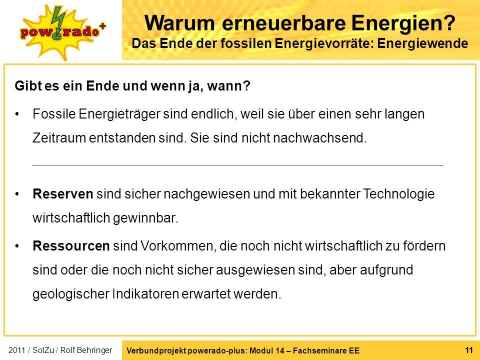Verbundprojekt powerado-plus: Modul 14 – Fachseminare EE 11 Warum erneuerbare Energien? Das Ende der fossilen Energievorräte: Energiewende Gibt es ein