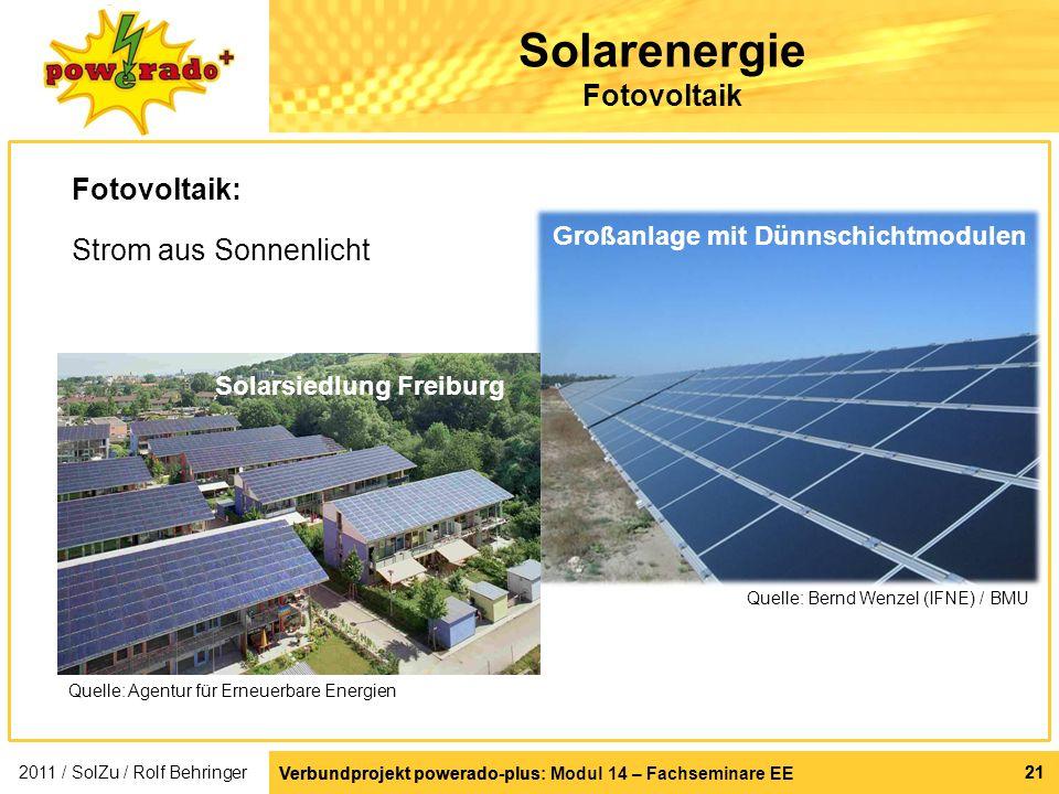 Verbundprojekt powerado-plus: Modul 14 – Fachseminare EE 21 Verbundprojekt powerado-plus 21 Solarenergie Fotovoltaik Fotovoltaik: Strom aus Sonnenlich