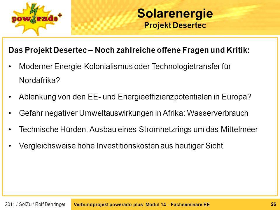 Verbundprojekt powerado-plus: Modul 14 – Fachseminare EE 26 Solarenergie Projekt Desertec Das Projekt Desertec – Noch zahlreiche offene Fragen und Kri