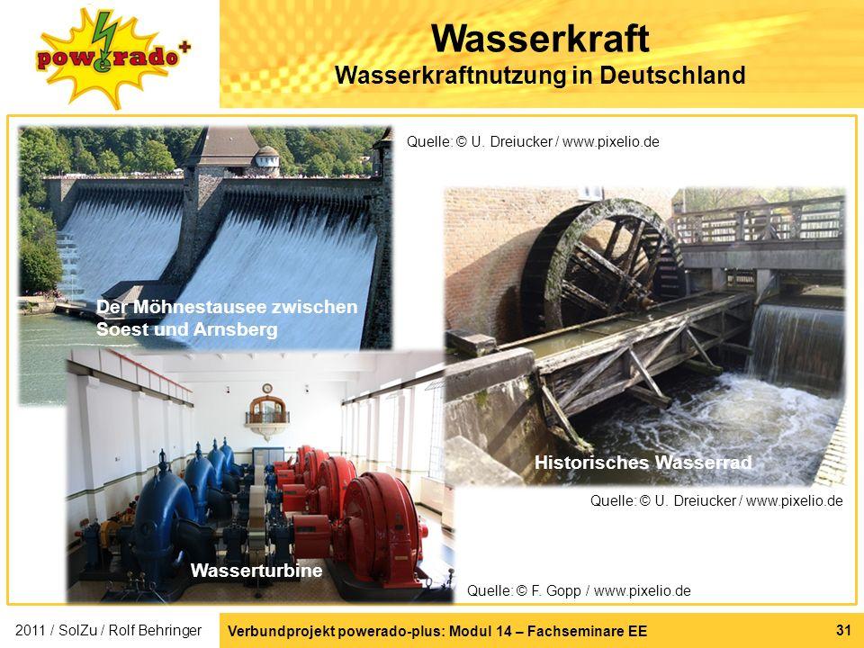 Verbundprojekt powerado-plus: Modul 14 – Fachseminare EE 31 Wasserkraft Wasserkraftnutzung in Deutschland Quelle: © F. Gopp / www.pixelio.de Der Möhne