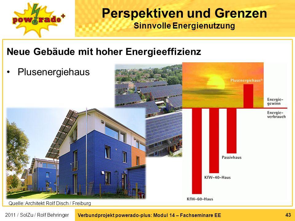 Verbundprojekt powerado-plus: Modul 14 – Fachseminare EE 43 Perspektiven und Grenzen Sinnvolle Energienutzung Neue Gebäude mit hoher Energieeffizienz