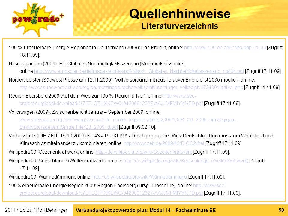 Verbundprojekt powerado-plus: Modul 14 – Fachseminare EE 50 Quellenhinweise Literaturverzeichnis 100 % Erneuerbare-Energie-Regionen in Deutschland (20