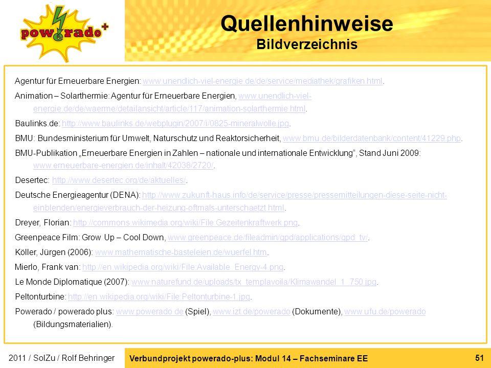 Verbundprojekt powerado-plus: Modul 14 – Fachseminare EE 51 Quellenhinweise Bildverzeichnis Agentur für Erneuerbare Energien: www.unendlich-viel-energ