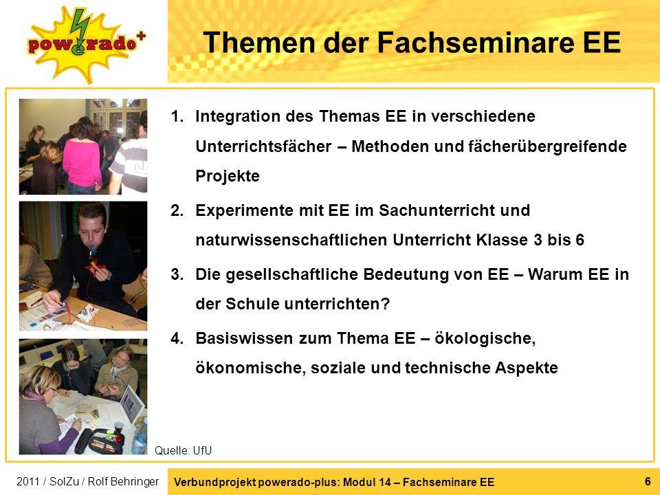 Verbundprojekt powerado-plus: Modul 14 – Fachseminare EE 66 Themen der Fachseminare EE 1.Integration des Themas EE in verschiedene Unterrichtsfächer –