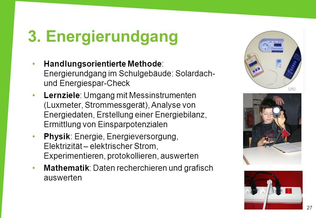 3. Energierundgang Handlungsorientierte Methode: Energierundgang im Schulgebäude: Solardach- und Energiespar-Check Lernziele: Umgang mit Messinstrumen