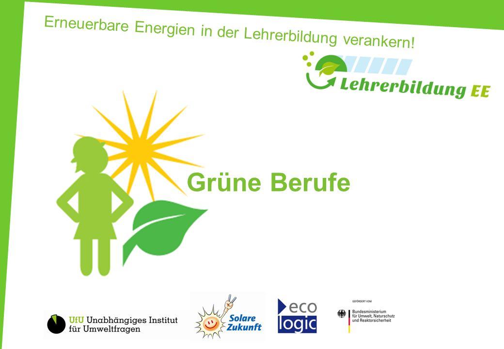 Erneuerbare Energien in der Lehrerbildung verankern! Grüne Berufe