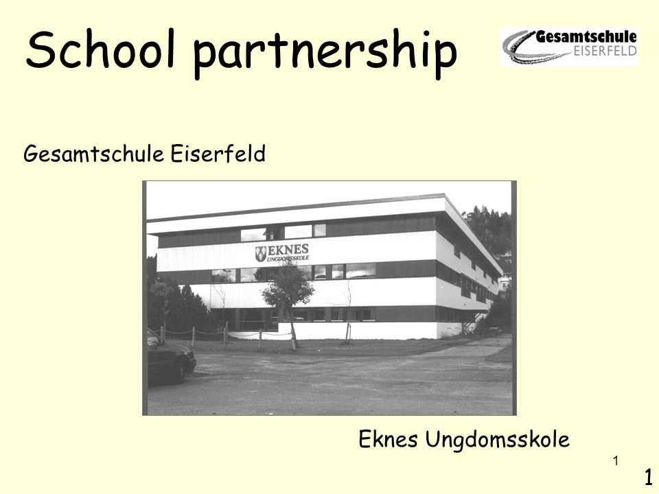 1 School partnership Gesamtschule Eiserfeld Eknes Ungdomsskole 1