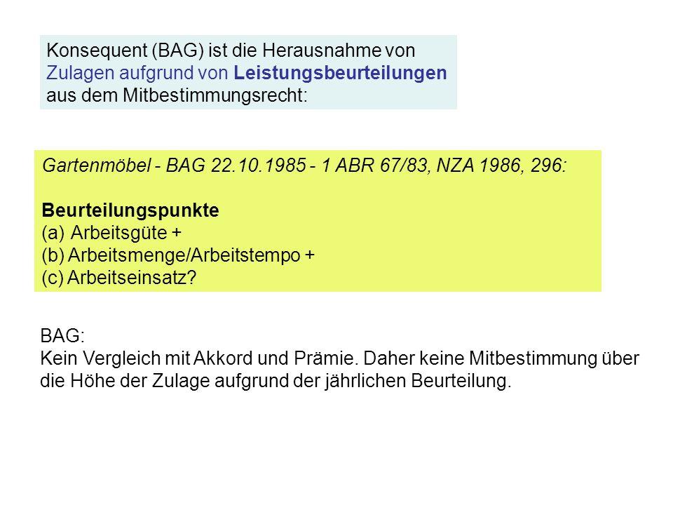 Gartenmöbel - BAG 22.10.1985 - 1 ABR 67/83, NZA 1986, 296: Beurteilungspunkte (a) Arbeitsgüte + (b) Arbeitsmenge/Arbeitstempo + (c) Arbeitseinsatz.