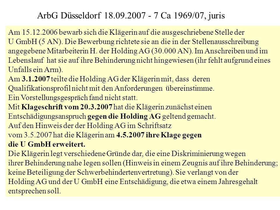 Am 15.12.2006 bewarb sich die Klägerin auf die ausgeschriebene Stelle der U GmbH (5 AN). Die Bewerbung richtete sie an die in der Stellenausschreibung