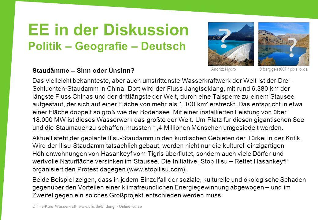 EE in der Diskussion Politik – Geografie – Deutsch Staudämme – Sinn oder Unsinn? Das vielleicht bekannteste, aber auch umstrittenste Wasserkraftwerk d