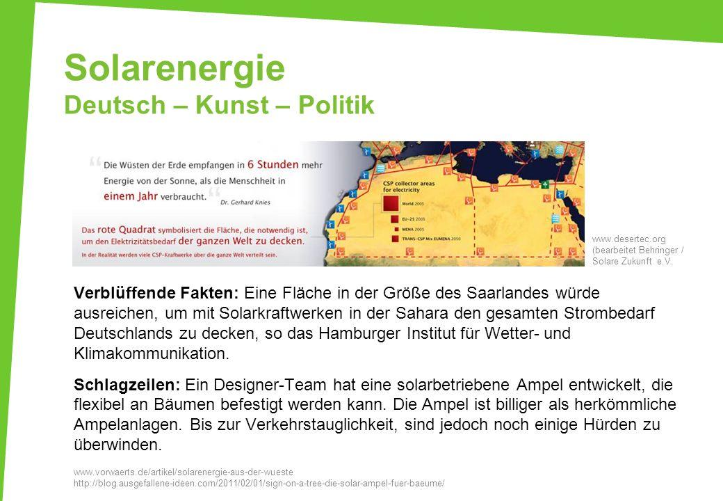 Solarenergie Deutsch – Kunst – Politik Verblüffende Fakten: Eine Fläche in der Größe des Saarlandes würde ausreichen, um mit Solarkraftwerken in der S