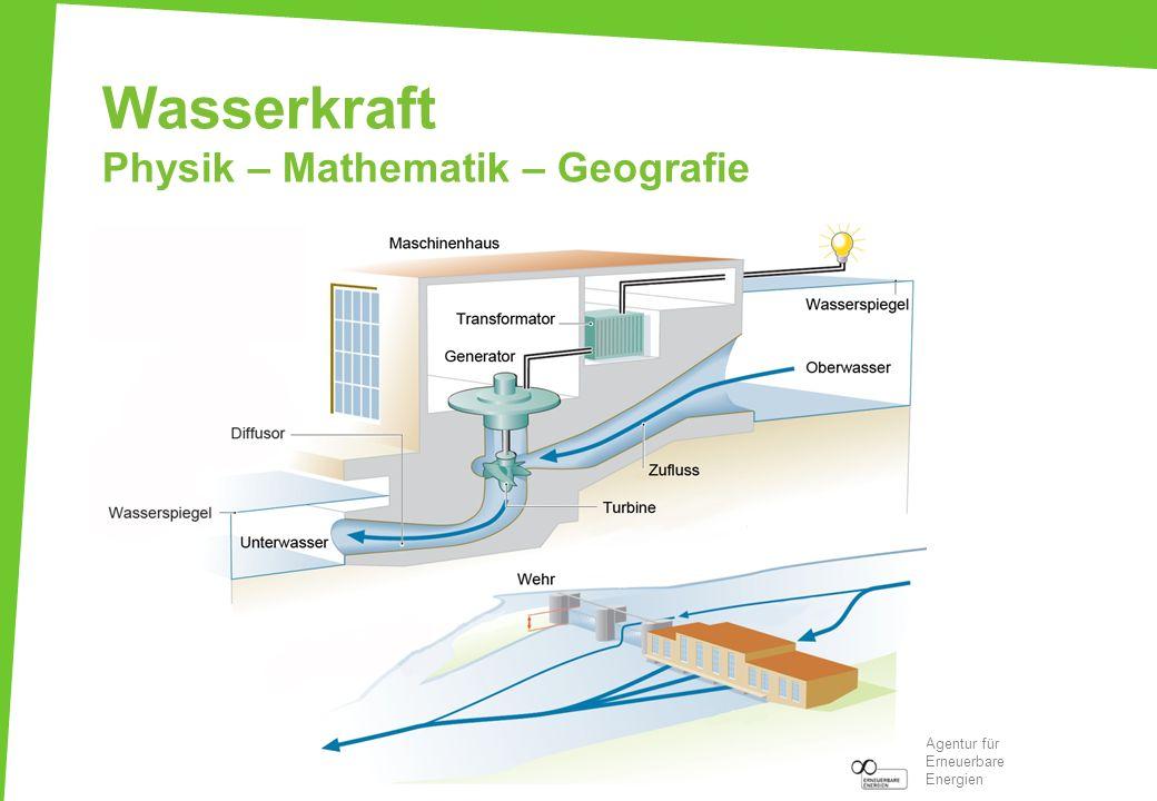 Wasserkraft Physik – Mathematik – Geografie Agentur für Erneuerbare Energien