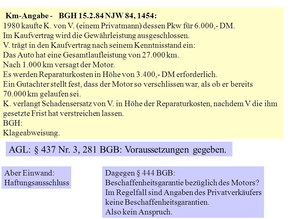 Airbag, ABS - BGH 28.11.94 NJW 1995, 518 = JuS 1995, 548 = JA 1995, 529: Kläger kaufte einen Chrysler Voyager für 56.000 DM und gab seinen Opel Omega für 25.000 DM in Zahlung.