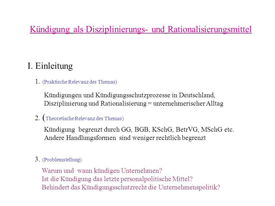 Kündigung als Disziplinierungs- und Rationalisierungsmittel I. Einleitung 1. (Praktische Relevanz des Themas) Kündigungen und Kündigungsschutzprozesse