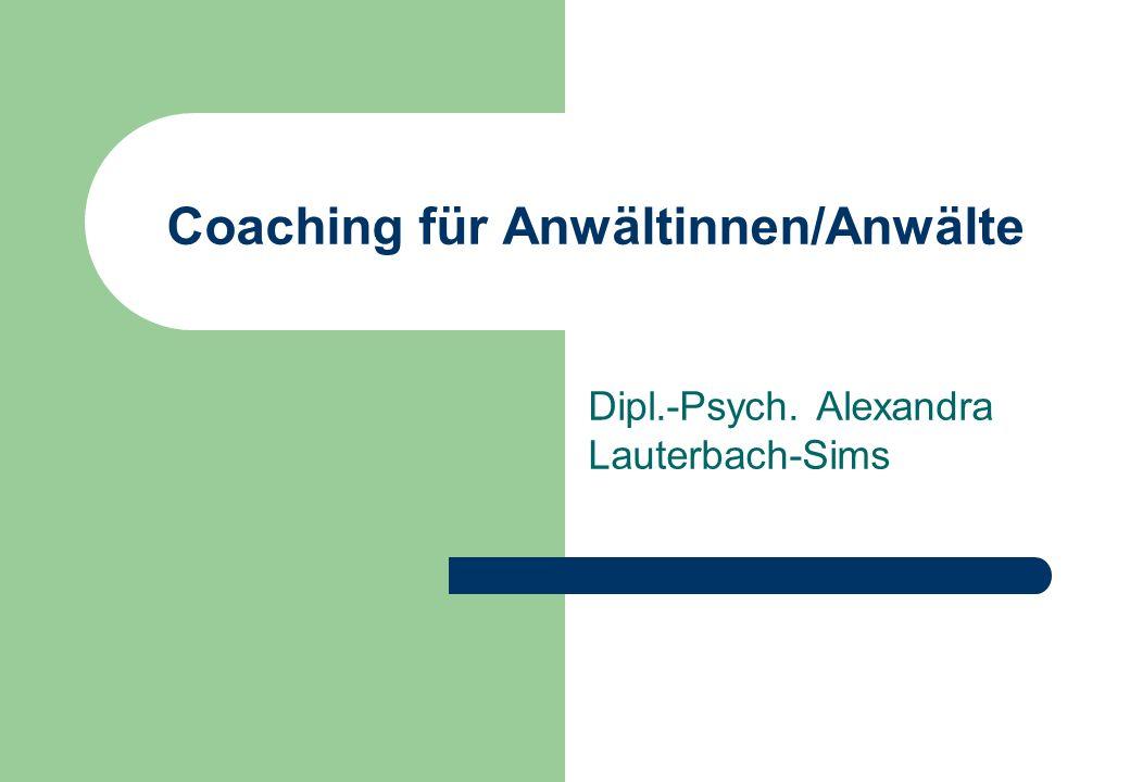 Coaching für Anwältinnen/Anwälte Dipl.-Psych. Alexandra Lauterbach-Sims