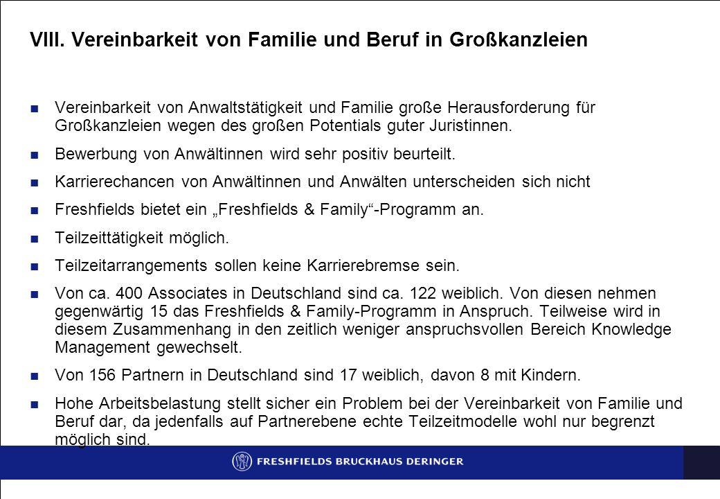 VIII. Vereinbarkeit von Familie und Beruf in Großkanzleien Vereinbarkeit von Anwaltstätigkeit und Familie große Herausforderung für Großkanzleien wege