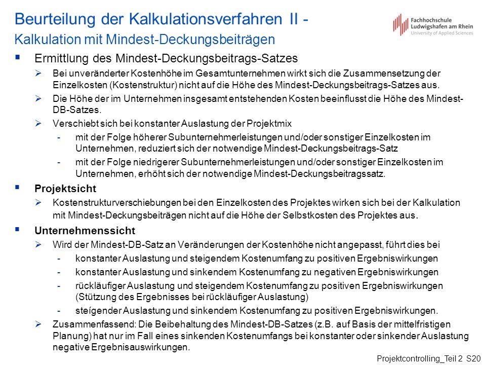Projektcontrolling_Teil 2 S20 Beurteilung der Kalkulationsverfahren II - Kalkulation mit Mindest-Deckungsbeiträgen Ermittlung des Mindest-Deckungsbeit