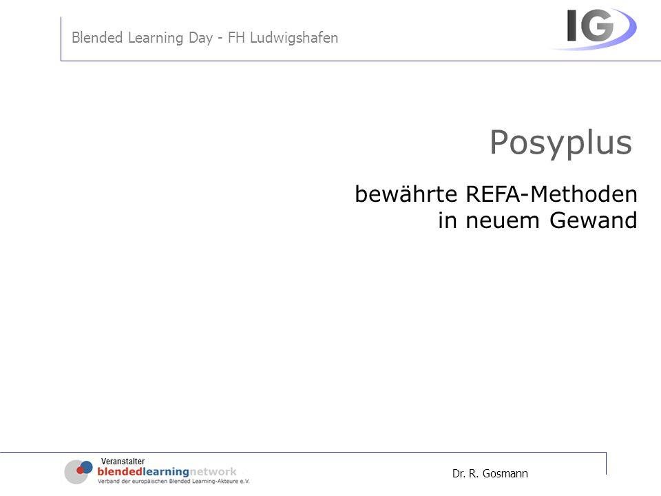 Veranstalter Blended Learning Day - FH Ludwigshafen Dr. R. Gosmann Posyplus bewährte REFA-Methoden in neuem Gewand
