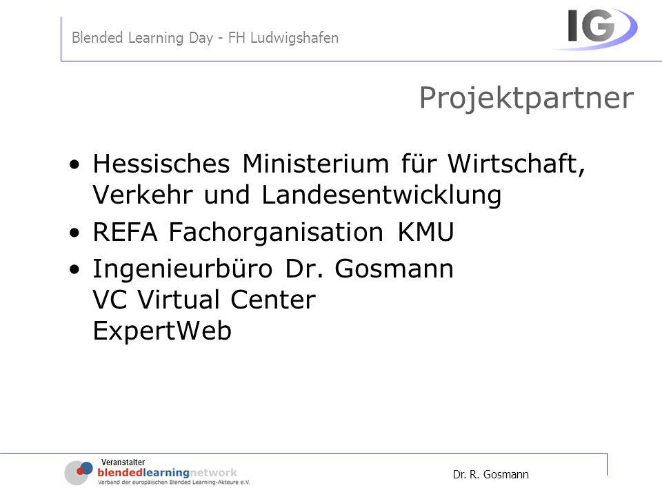 Veranstalter Blended Learning Day - FH Ludwigshafen Dr. R. Gosmann Projektpartner Hessisches Ministerium für Wirtschaft, Verkehr und Landesentwicklung