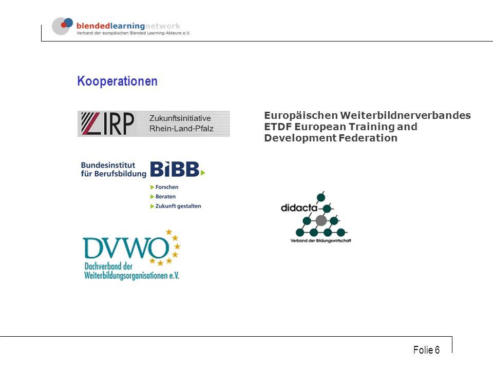 Folie 6 Europäischen Weiterbildnerverbandes ETDF European Training and Development Federation Kooperationen Zukunftsinitiative Rhein-Land-Pfalz