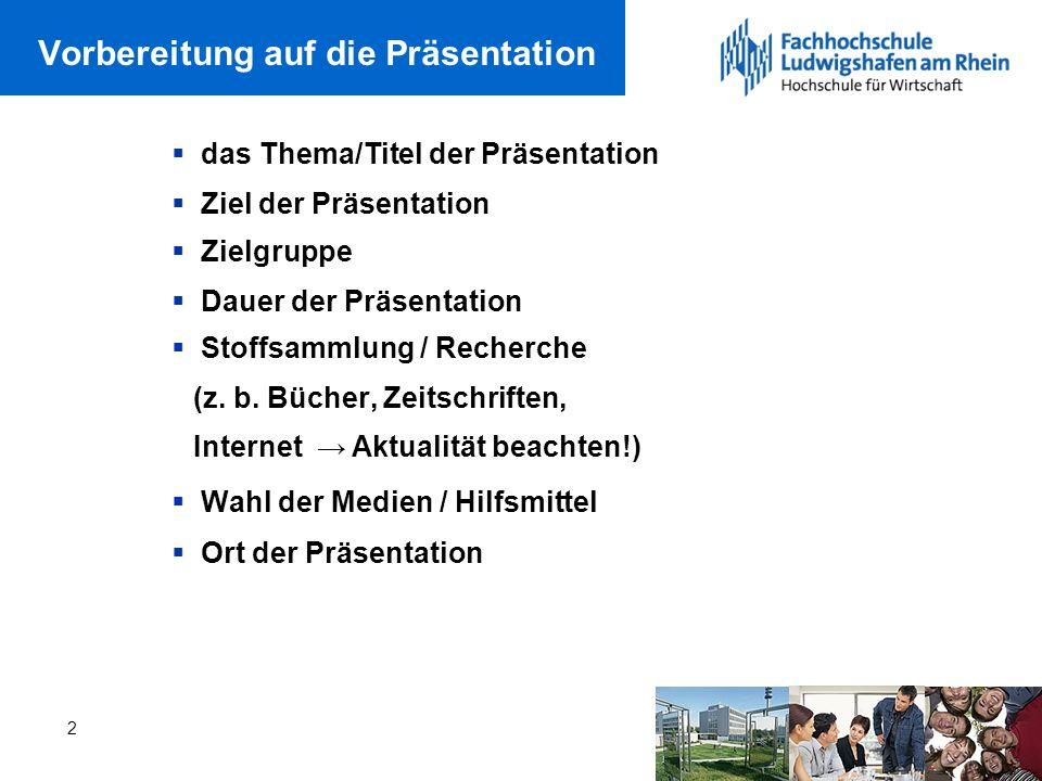 2 Vorbereitung auf die Präsentation das Thema/Titel der Präsentation Ziel der Präsentation Zielgruppe Dauer der Präsentation Stoffsammlung / Recherche (z.