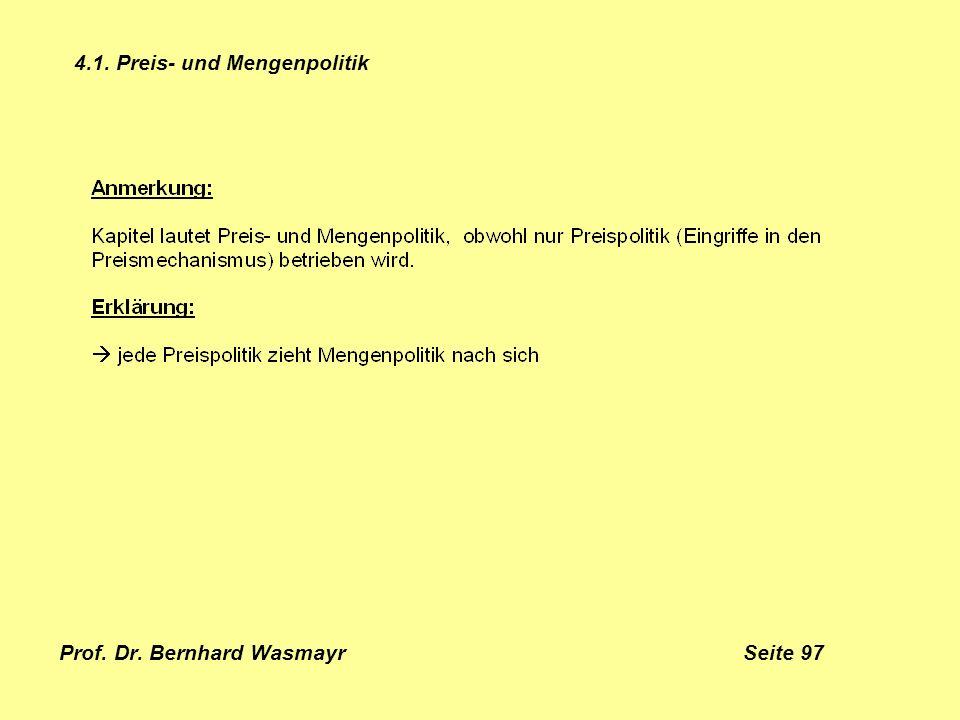 Prof. Dr. Bernhard Wasmayr Seite 97 4.1. Preis- und Mengenpolitik