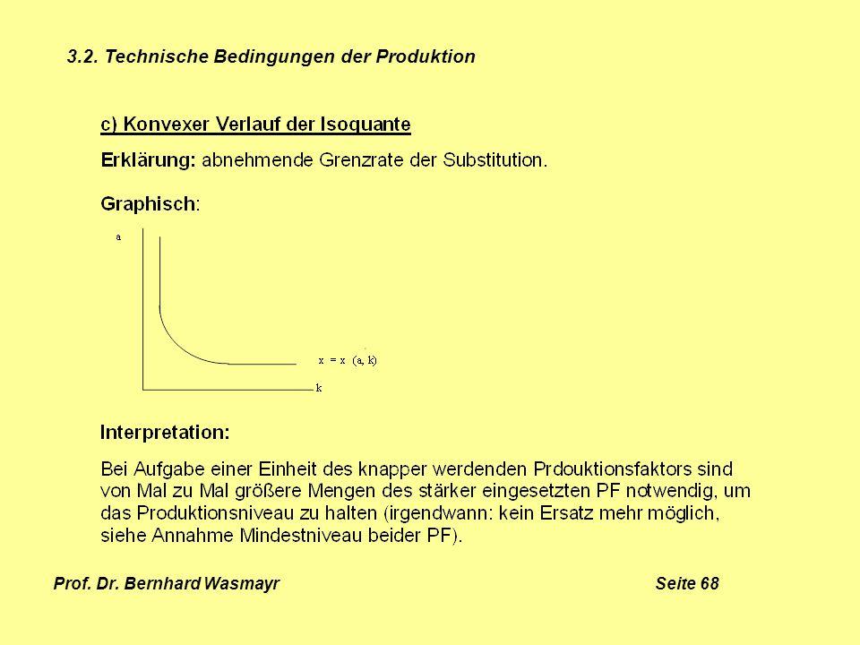 Prof. Dr. Bernhard Wasmayr Seite 68 3.2. Technische Bedingungen der Produktion