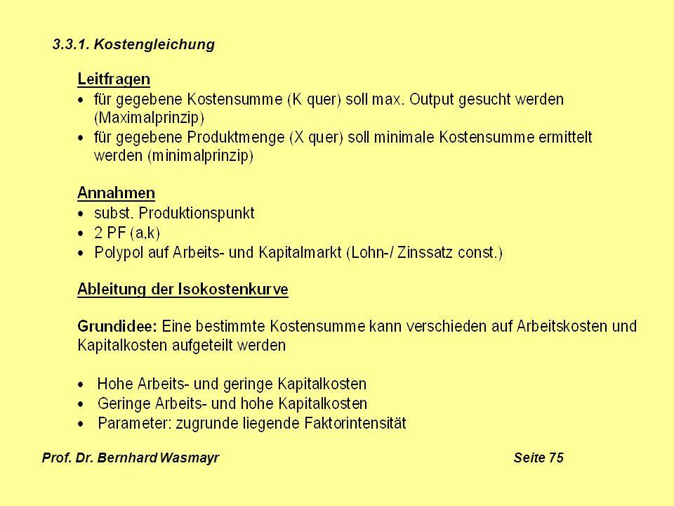 Prof. Dr. Bernhard Wasmayr Seite 75 3.3.1. Kostengleichung