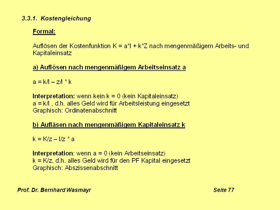 Prof. Dr. Bernhard Wasmayr Seite 77 3.3.1. Kostengleichung