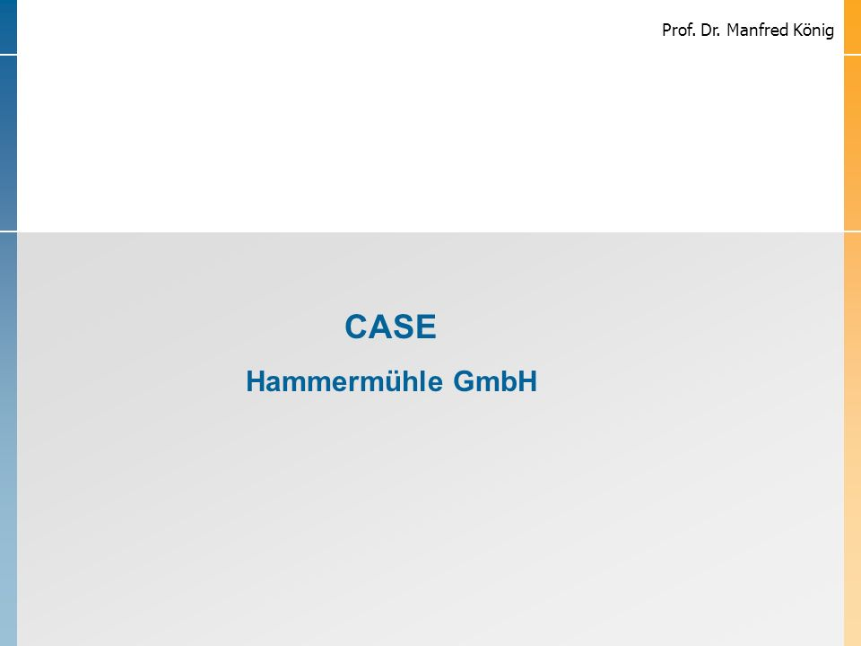 Prof. Dr. Manfred König CASE Hammermühle GmbH