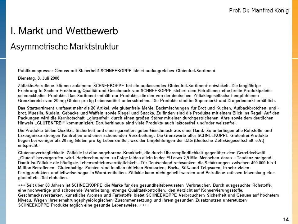 14 Prof. Dr. Manfred König Schär erweitert glutenfreies Produktsortiment durch Akquisition Schär erweitert glutenfreies Produktsortiment durch Akquisi
