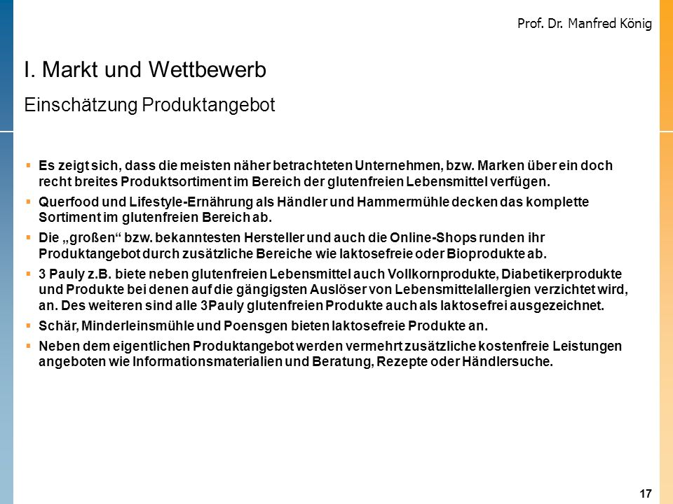 17 Prof. Dr. Manfred König Es zeigt sich, dass die meisten näher betrachteten Unternehmen, bzw. Marken über ein doch recht breites Produktsortiment im