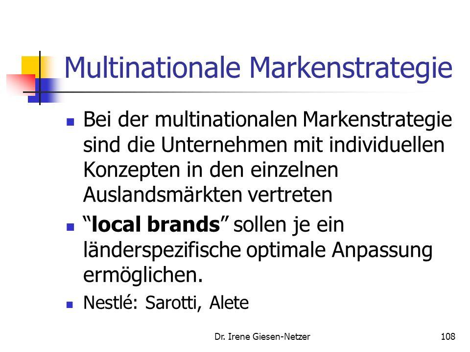 Dr. Irene Giesen-Netzer107 Leistungsstrategien Bei Meffert wird Multinationaler Markenstrategie versus Globale Markenstrategie diskutiert Bei Kutschke
