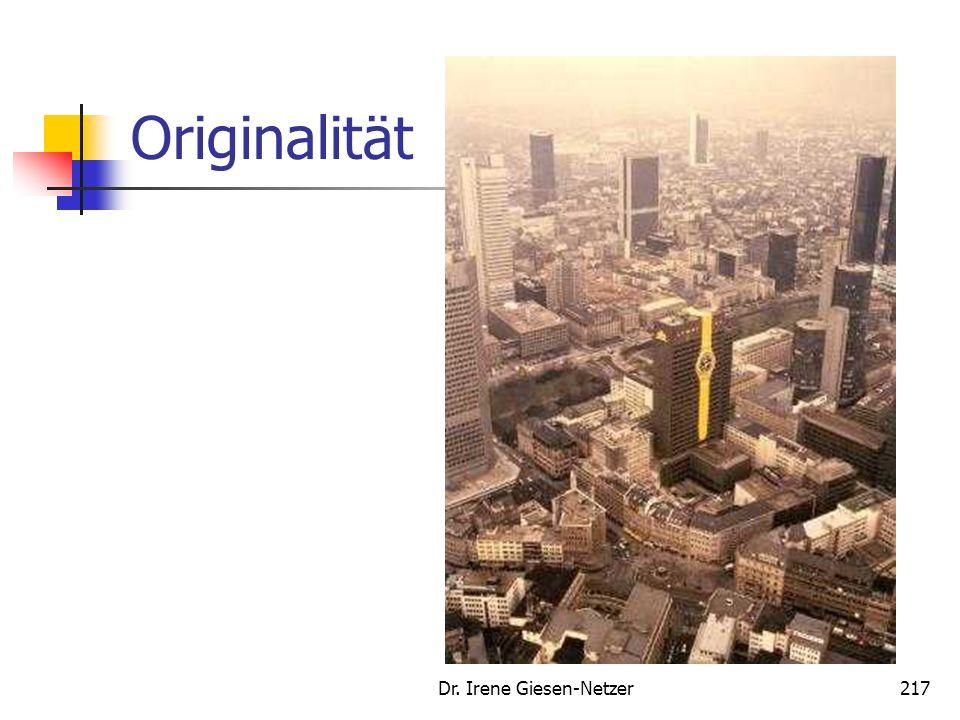 Dr. Irene Giesen-Netzer216 Kommunikation Originalität Verlassen üblicher Pfade: Wahl/Gestaltung des Kommunikationsmittels Wahl des Kommunikationsträge