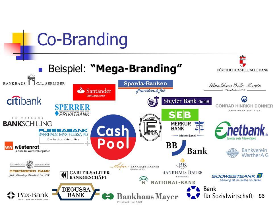 85 Co-Branding Sonderform: Mega-Branding Schaffung einer zusätzlichen Markenidentität für die gekennzeichnete Kooperation, bei Beibehaltung der einzel