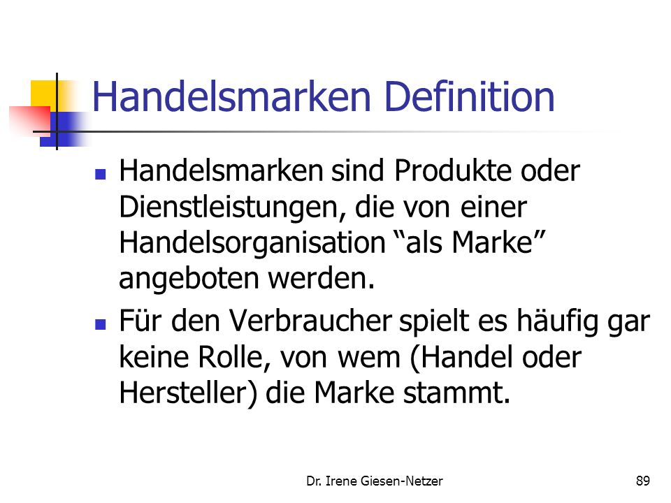 88 Kennzeichnung Markentransfer- strategie und Co-Branding Quelle: Meffert, H., Burmann, Ch., Koers, M., Markenmanagement