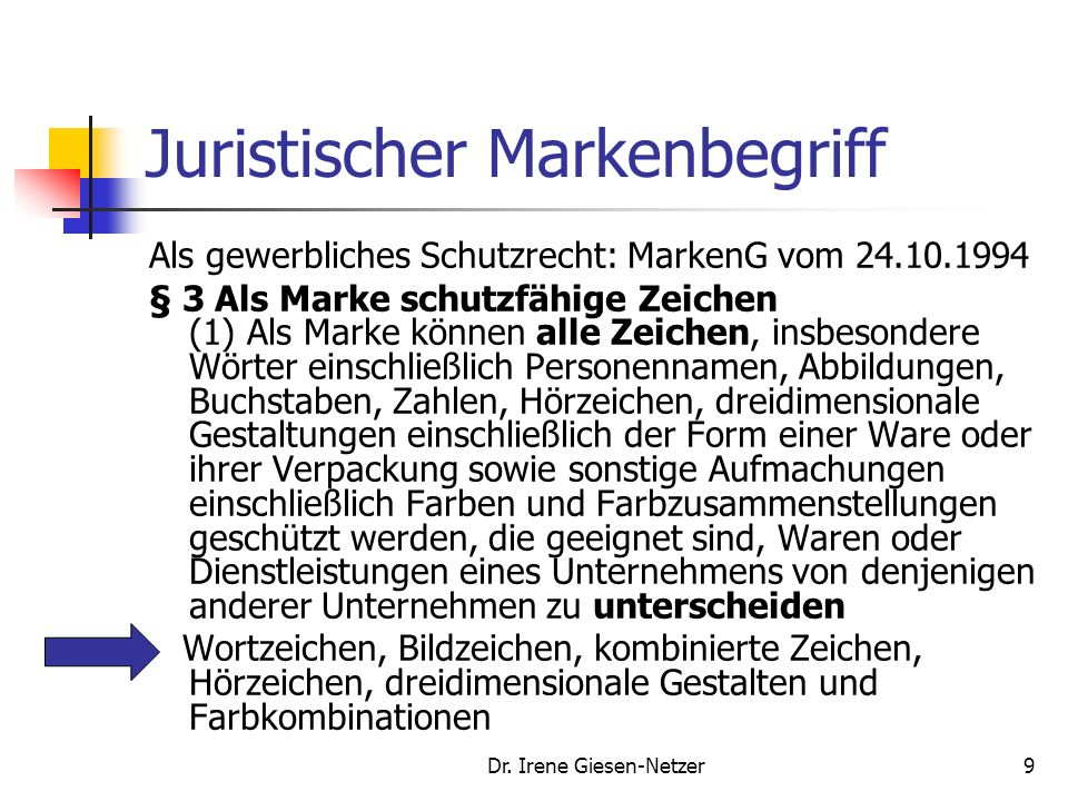 Dr. Irene Giesen-Netzer8 Technisch-formaler Markenbegriff brand - A name, term, design, symbol, or any other feature that identifies one seller's good