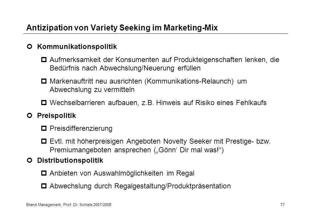 Brand Management, Prof. Dr. Schiele 2007/200877 Antizipation von Variety Seeking im Marketing-Mix Kommunikationspolitik pAufmerksamkeit der Konsumente