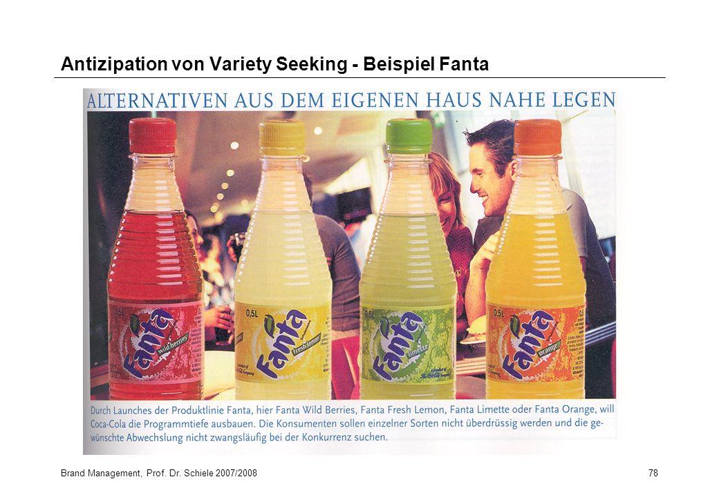 Brand Management, Prof. Dr. Schiele 2007/200878 Antizipation von Variety Seeking - Beispiel Fanta