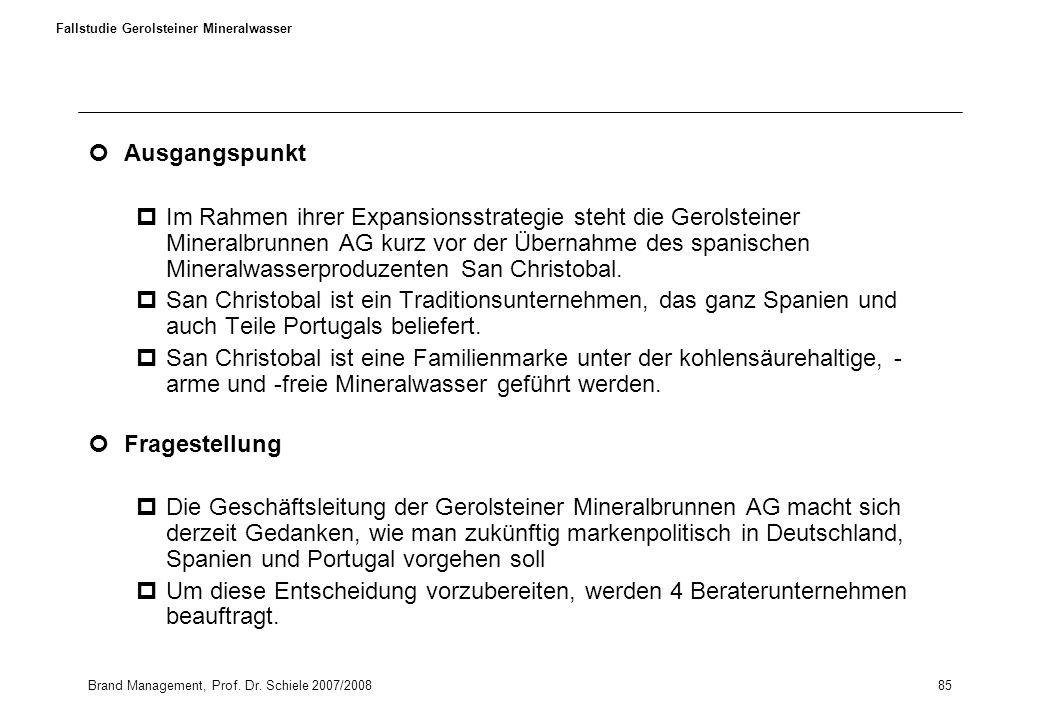 Brand Management, Prof. Dr. Schiele 2007/200885 Fallstudie Gerolsteiner Mineralwasser Ausgangspunkt pIm Rahmen ihrer Expansionsstrategie steht die Ger