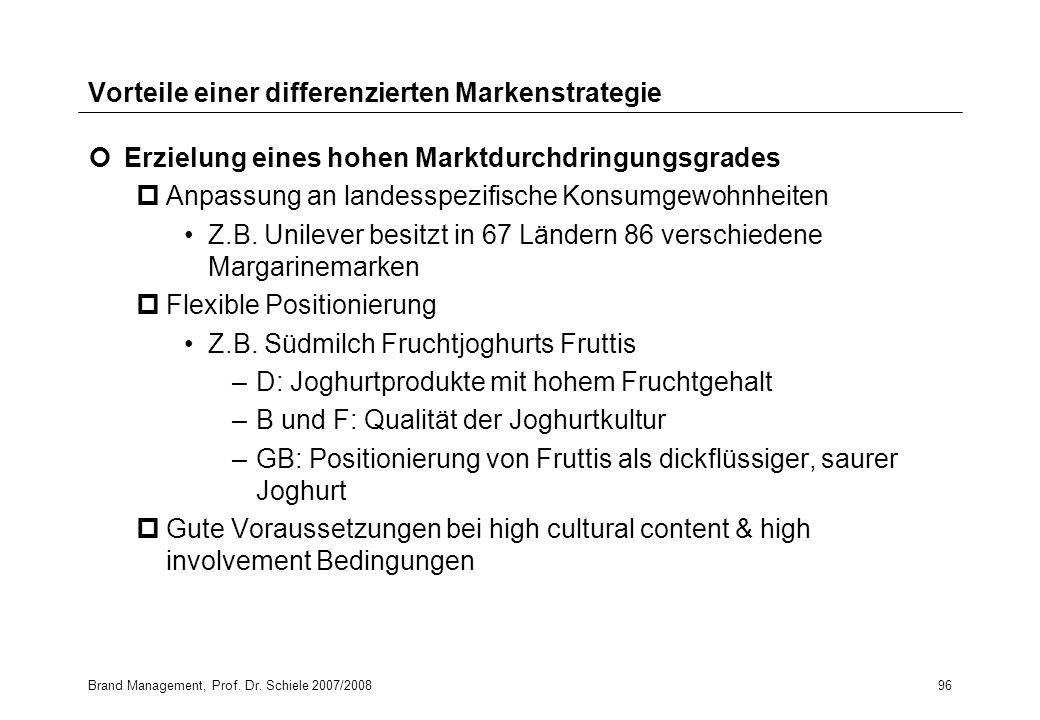 Brand Management, Prof. Dr. Schiele 2007/200896 Vorteile einer differenzierten Markenstrategie Erzielung eines hohen Marktdurchdringungsgrades pAnpass