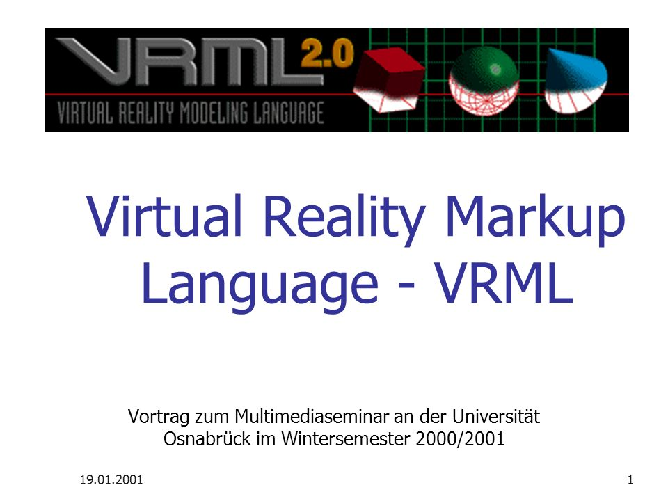 19.01.2001VRML97 – 3D im WWW – Elmar Seestädt11 Einfaches Beispiel #VRML V97 utf8 Group { children [ Shape { appearance Appearance { material Material { diffuseColor 1 0 0 } geometry Cone {} } ] }